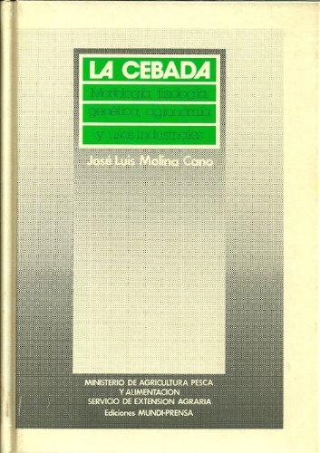 Descargar Libro Cebada, La. Morfologia, Fisiologia, Genetica, Agronomia Y Usos Industr Jose Luis Molina Cano