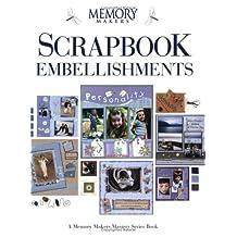 Scrapbook Embellishments (Memory Makers) by Memory Makers Books (Creator) (28-May-2004) Paperback