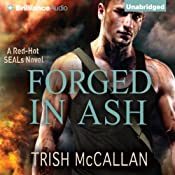 Forged in Ash: A Red-Hot SEALs Novel, Book 2 | Trish McCallan