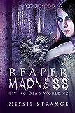 Reaper Madness (Living Dead World Book 2)