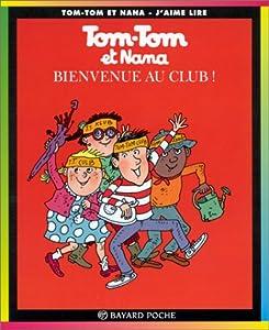 """Afficher """"Tom-Tom et Nana n° 19 Bienvenue au club !"""""""
