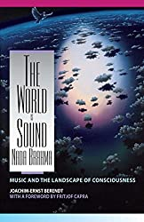 The World Is Sound: Nada Brahma Music and the Landscape of Consciousness