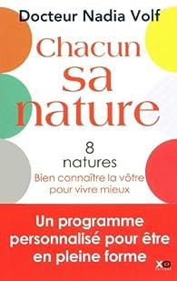 Chacun sa nature - 8 natures, bien connaître la vôtre pour vivre mieux par Nadia Volf