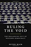 Ruling the Void, Peter Mair, 178168099X