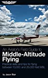 #5: An Aviator's Field Guide to Middle-Altitude Flying: Practical skills and tips for flying between 10,000 and 25,000 feet MSL