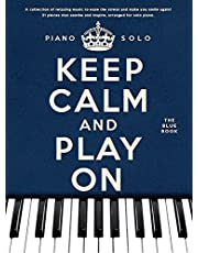 Keep Calm and Play On - The Blue Book: Piano Solo
