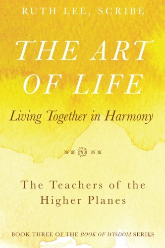 The Art of Life: Living Together in Harmony (The Books of Wisdom) (Volume 3)