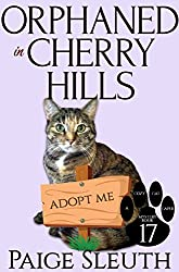 Orphaned in Cherry Hills (Cozy Cat Caper Mystery Book 17)