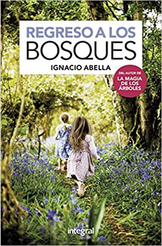 Regreso a los bosques (SALUD): Amazon.es: Abella, Ignacio, Guarga Aragón, Francisco Javier: Libros