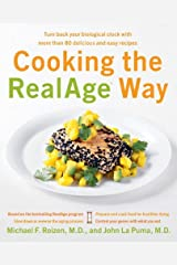 Cooking the RealAge (R) Way: Turn back your biological clock with more than 80 delicious and easy recipes Kindle Edition