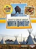 What's Great about North Dakota?, Darice Bailer, 1467745391