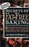 Secrets of Fat-Free Baking, Sandra Woodruff, 0895296306