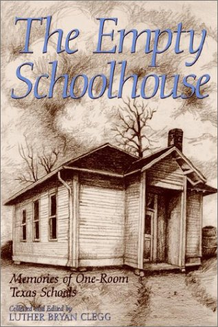 Download The Empty Schoolhouse: Memories of One-Room Texas Schools (Centennial Series of the Association of Former Students, Texas A&M University) pdf epub
