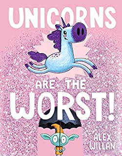Book Cover: Unicorns Are the Worst!