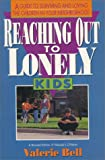 Reaching Out to Lonely Kids, Valerie Bell, 0310405416