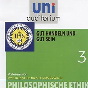 Gut handeln und gut sein (Uni-Auditorium) Hörbuch