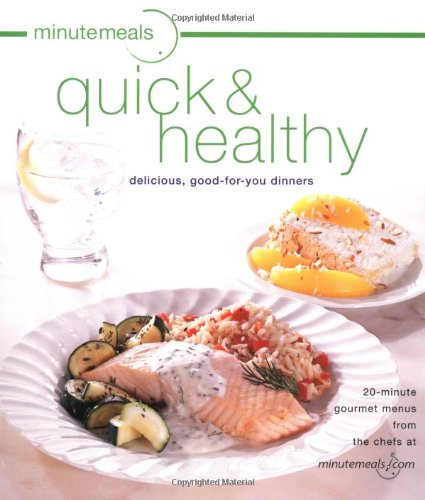 Download minutemeals quick and healthy: delicious, good-for-you dinners pdf epub