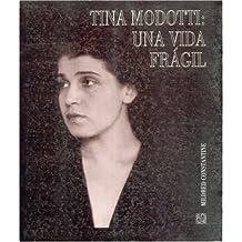 Tina Modotti: Una Vida Fragil