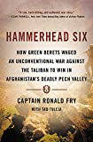 Hammerhead Six: How Green Berets Waged an Unconventional War Against the Taliban to Win in Afghanistans Deadly Pech Valley