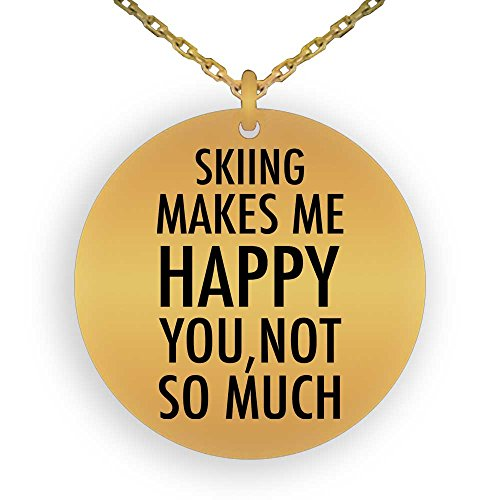 (HOM 18K Gold Plated Pendant Necklace Funny Love Hobby Skiing Makes Me Happy, You Not So Much | Gifts for Boys Girls Men Women Ladies Laser Engraved)