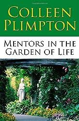 Mentors in the Garden of Life