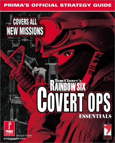 Tom Clancy's Rainbow Six: Covert Operations Essentials (Prima's Official Strategy Guide) PDF ePub fb2 book