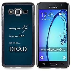 "Qstar Arte & diseño plástico duro Fundas Cover Cubre Hard Case Cover para Samsung Galaxy On5 O5 (Vida cosa muerta muerte Cita inspirada"")"