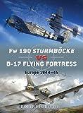 Fw 190 Sturmböcke vs B-17 Flying Fortress: Europe 1944–45 (Duel)