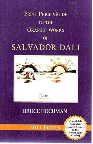 Print Price Guide to the Graphic Works of Salvador Dali - 2011 Edition