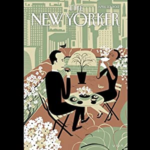 The New Yorker, April 23rd 2012 (Jill Lepore, Judith Thurman, Adam Gopnik) Periodical