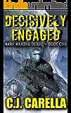 Decisively Engaged (Warp Marine Corps Book 1)