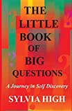 The Little Book of Big Questions: A Journey in Self Discovery
