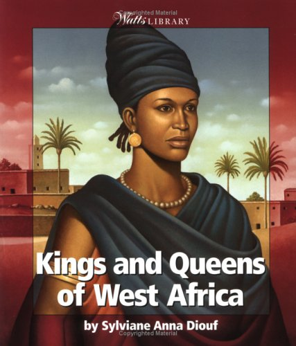 Download Kings and Queens of West Africa (Watts Library: Africa-Kings and Queens) PDF