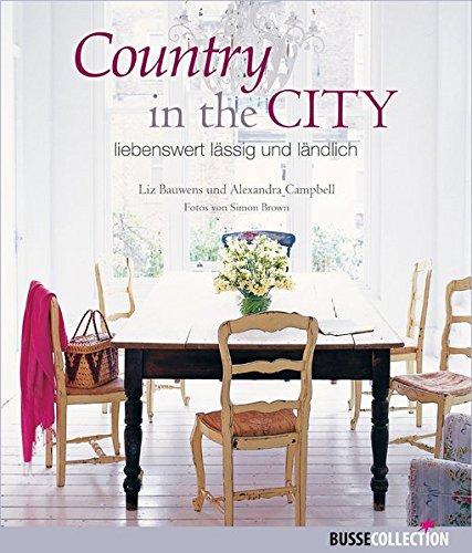 Country in the City: liebenswert, lässig und ländlich