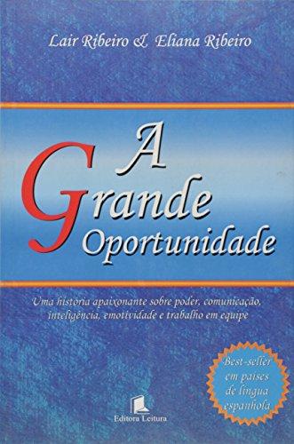 Grande Oportunidade, A - Uma Historia Apaixonante Sobre Poder, Comunic