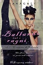 Ballando coi Ragni (balletto, fantasy, ballerine, danza classica): Il segreto di Skeletova (Italian Edition)
