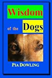 Wisdom of the Dogs, Pia Dowling, 0987472259