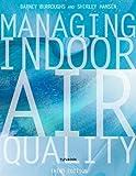 Managing Indoor Air Quality 9780881734409