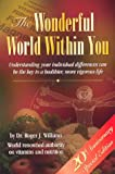 The Wonderful World Within You : Your Inner Nutritional Environment, Williams, Roger J., 0942333128