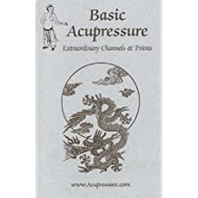 Basic Acupressure: Extraordinary Channels & Points