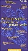 Anthroposophie : enquête sur un pouvoir occulte par Ariès