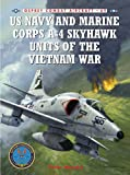 US Navy and Marine Corps A-4 Skyhawk Units of the