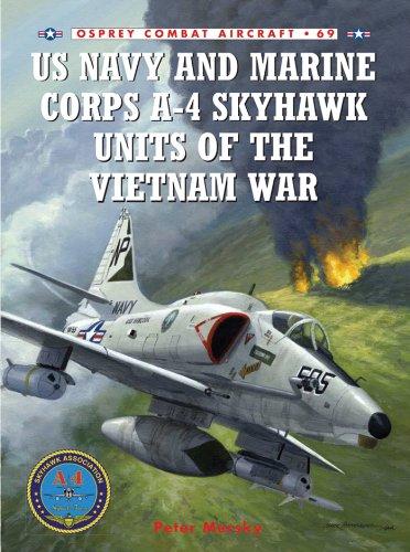 US Navy and Marine Corps A-4 Skyhawk Units of the Vietnam War 1963-1973 (Combat Aircraft Book 69)