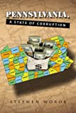 Pennsylvania, A State of Corruption