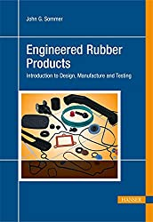 Engineered Rubber Products: Introduction to Design, Manufacture and Testing