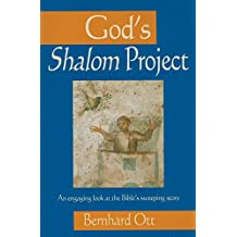 God's Shalom Project: An Engaging Look At The Bible's Sweeping Store