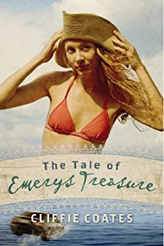The Tale of Emerys Treasure (The Emerys Treasure Series Book 1) by [Coates, Cliffie]