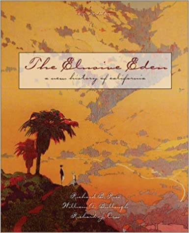 By Richard Rice - The Elusive Eden: A New History of California: 3rd (third) Edition