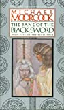 The Bane of the Black Sword, Michael Moorcock, 0425085031