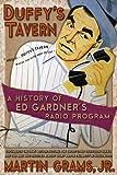 Duffy's Tavern: A History of Ed Gardner's Radio Program